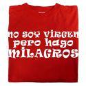 Camiseta No soy Virgen pero hago Milagros
