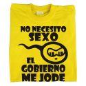 Camiseta No Necesito Sexo el Gobierno me Jode
