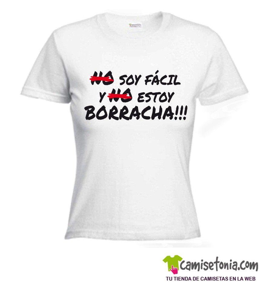 """Camiseta """"No"""" soy Facil y """"No"""" estoy Borracha Blanca Mujer"""